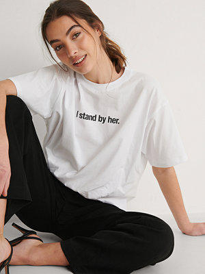 NA-KD Trend I Stand By Her T-Shirt vit